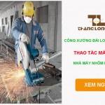 Đơn hàng công xưởng Đài Loan – Thao tác máy móc nhà máy nhôm Đài Đạt